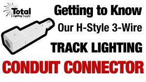 Getting to Know our H-Style 3-Wire Track Lighting Conduit End Power Feed Video