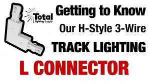Getting to Know our H-Style 3-Wire Track Lighting L Connector Power Feed Video